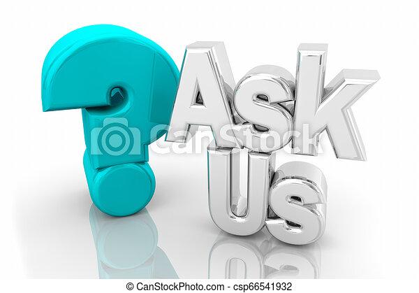 Stellen Sie uns Fragezeichen Anfrage Worte 3D Illustration. - csp66541932